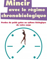 Mincir avec le régime  chronobiologique.indd